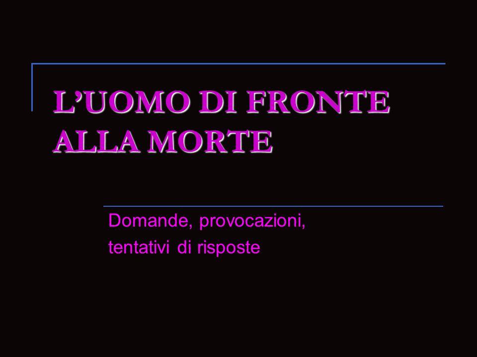 L'UOMO DI FRONTE ALLA MORTE