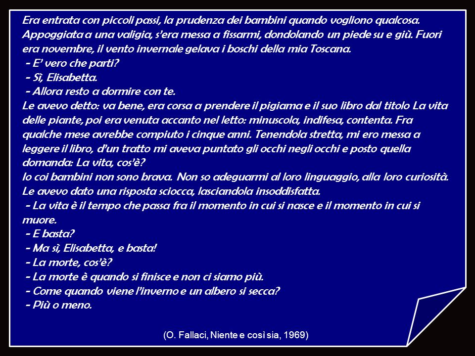 (O. Fallaci, Niente e così sia, 1969)