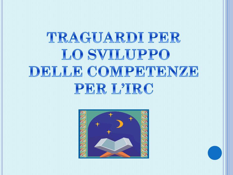 TRAGUARDI PER LO SVILUPPO DELLE COMPETENZE PER L'IRC