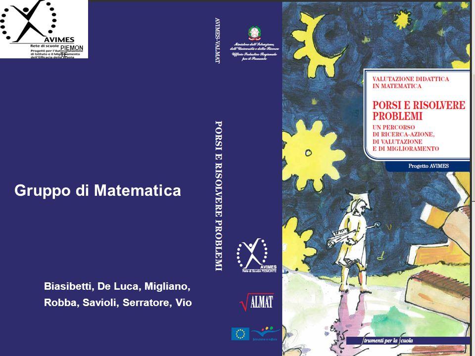 PIEMONTE Gruppo di Matematica Biasibetti, De Luca, Migliano, Robba, Savioli, Serratore, Vio