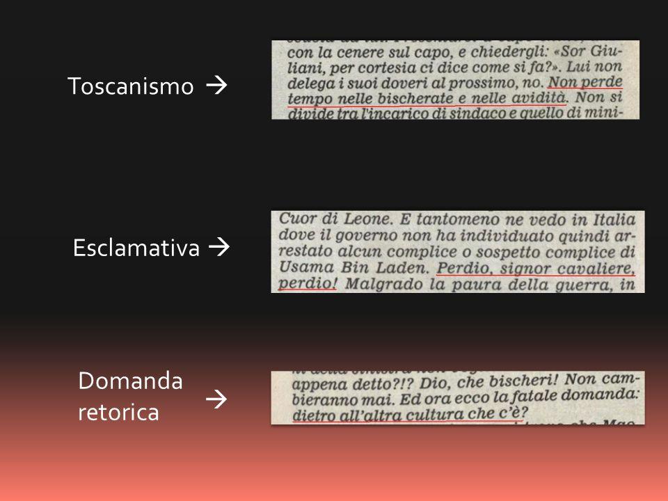 Toscanismo  Esclamativa  Domanda retorica 