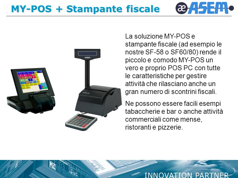 MY-POS + Stampante fiscale