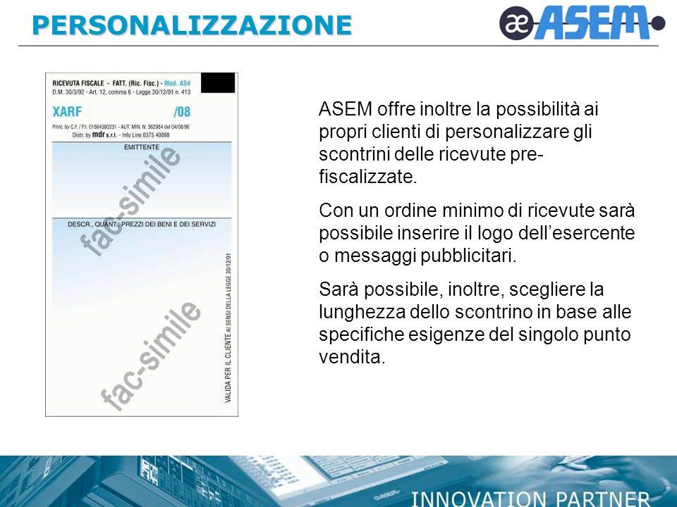 PERSONALIZZAZIONE ASEM offre inoltre la possibilità ai propri clienti di personalizzare gli scontrini delle ricevute pre-fiscalizzate.