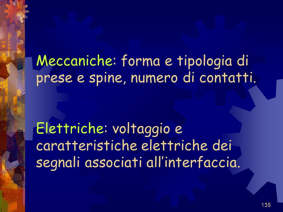 Meccaniche: forma e tipologia di prese e spine, numero di contatti