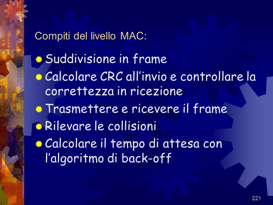 Compiti del livello MAC: