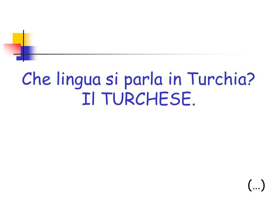 Che lingua si parla in Turchia Il TURCHESE.