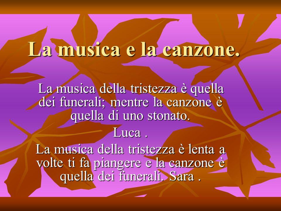 La musica e la canzone. Luca .