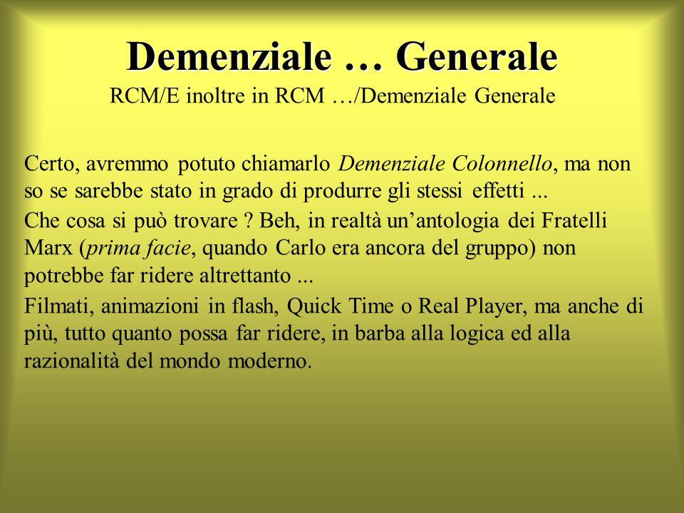 Demenziale … Generale RCM/E inoltre in RCM …/Demenziale Generale