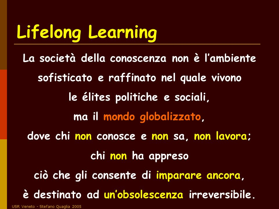 Lifelong Learning La società della conoscenza non è l'ambiente