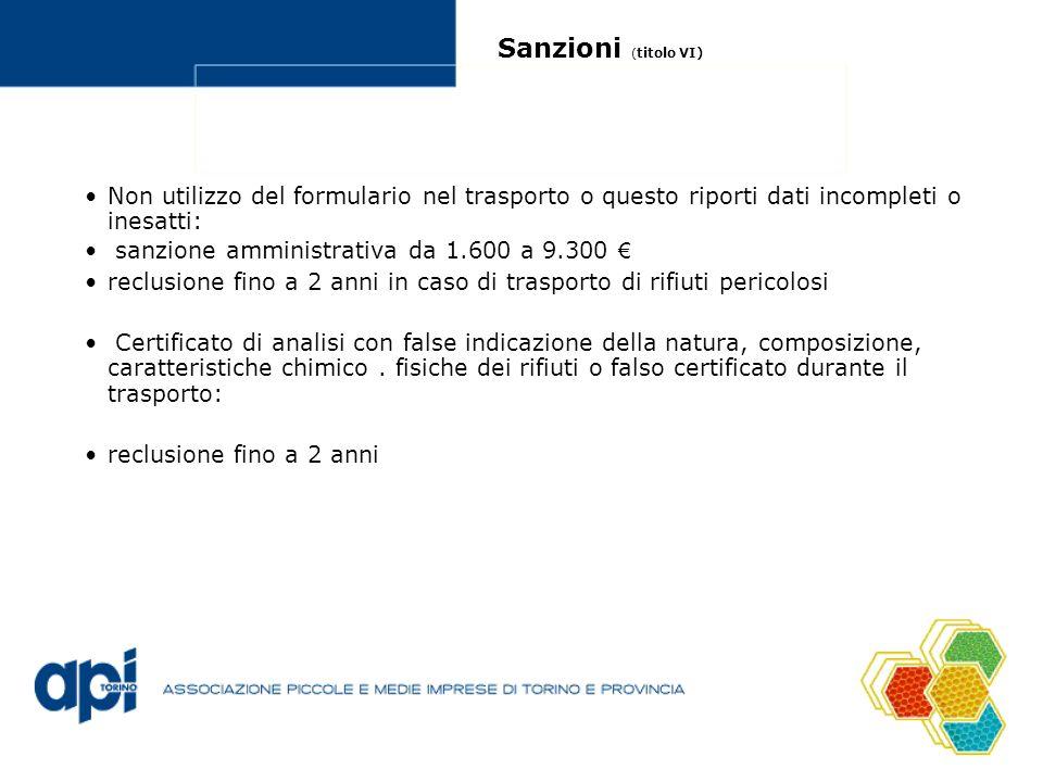 Sanzioni (titolo VI) Non utilizzo del formulario nel trasporto o questo riporti dati incompleti o inesatti: