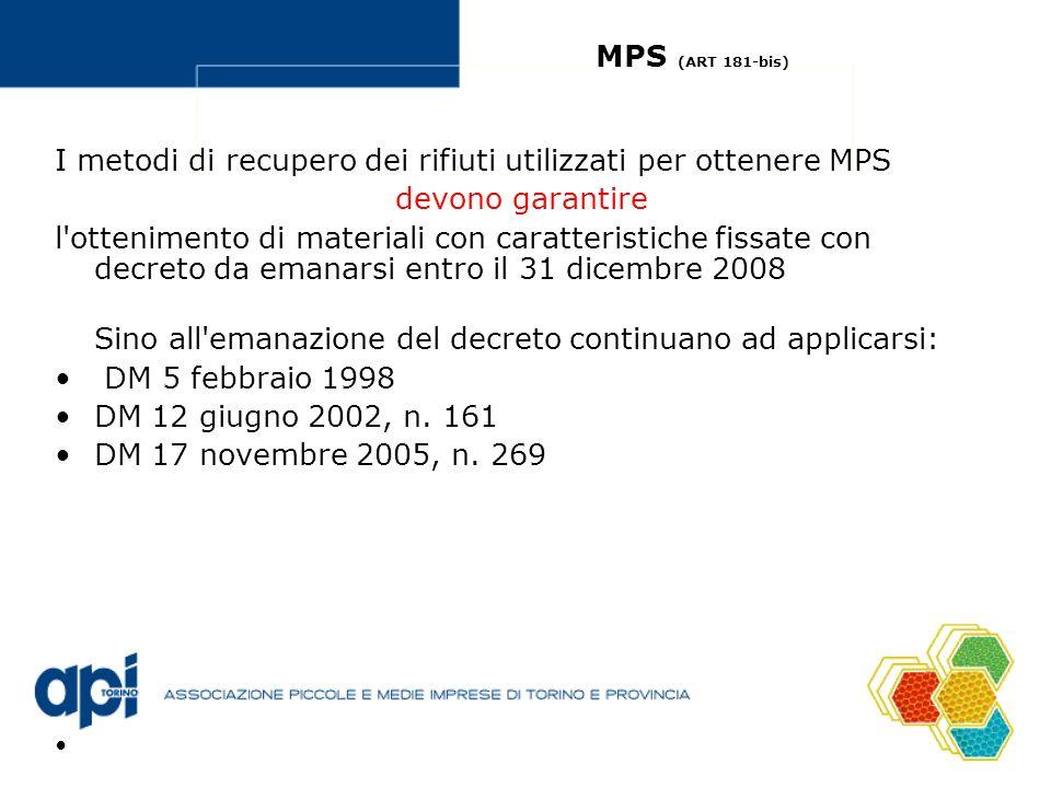 MPS (ART 181-bis) I metodi di recupero dei rifiuti utilizzati per ottenere MPS. devono garantire.