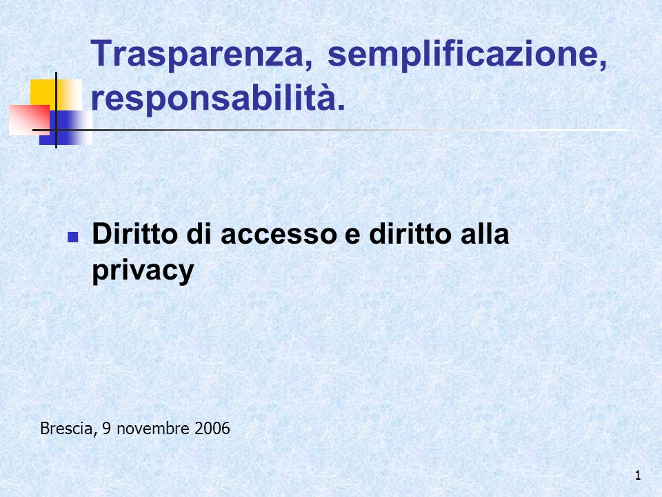 Trasparenza, semplificazione, responsabilità.