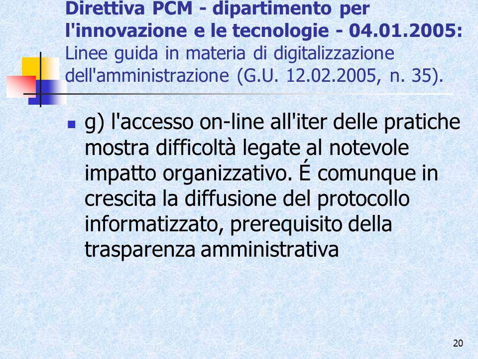 Direttiva PCM - dipartimento per l innovazione e le tecnologie - 04.01.2005: Linee guida in materia di digitalizzazione dell amministrazione (G.U. 12.02.2005, n. 35).