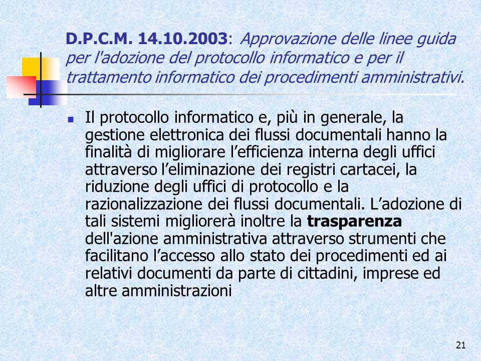 D.P.C.M. 14.10.2003: Approvazione delle linee guida per l adozione del protocollo informatico e per il trattamento informatico dei procedimenti amministrativi.