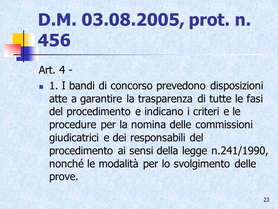 D.M. 03.08.2005, prot. n. 456 Art. 4 -