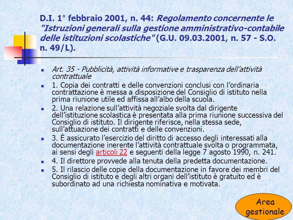 D.I. 1° febbraio 2001, n. 44: Regolamento concernente le Istruzioni generali sulla gestione amministrativo-contabile delle istituzioni scolastiche (G.U. 09.03.2001, n. 57 - S.O. n. 49/L).