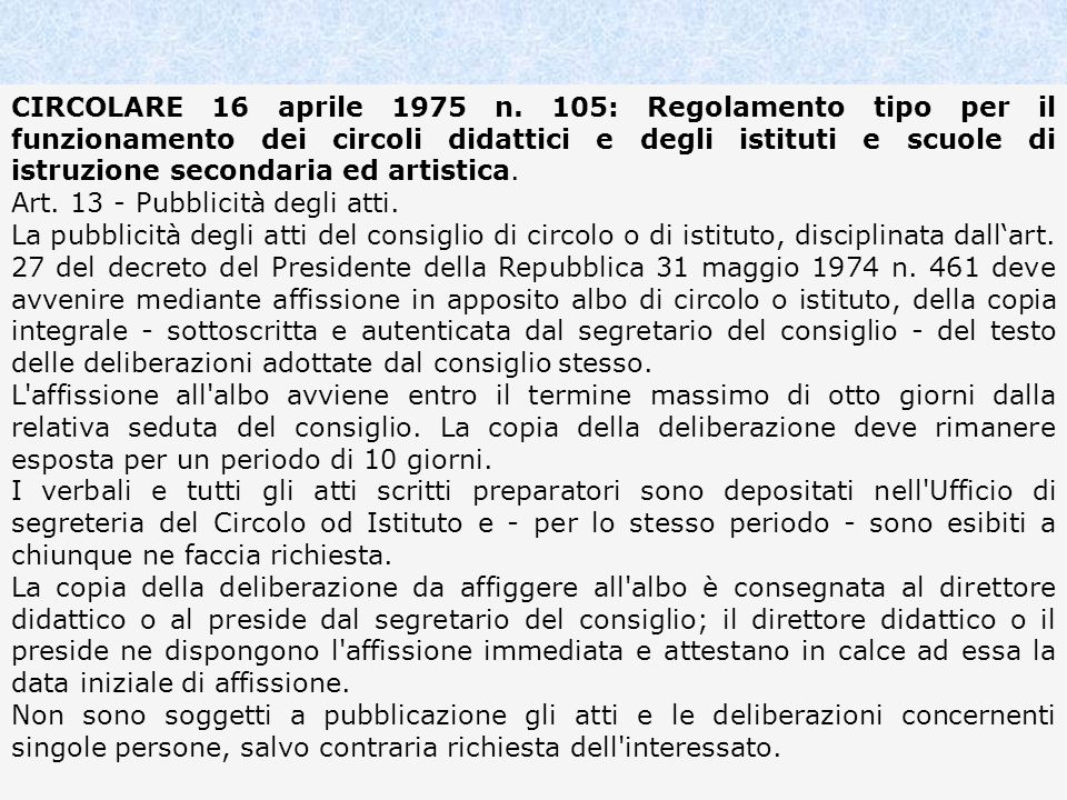 CIRCOLARE 16 aprile 1975 n. 105: Regolamento tipo per il funzionamento dei circoli didattici e degli istituti e scuole di istruzione secondaria ed artistica.