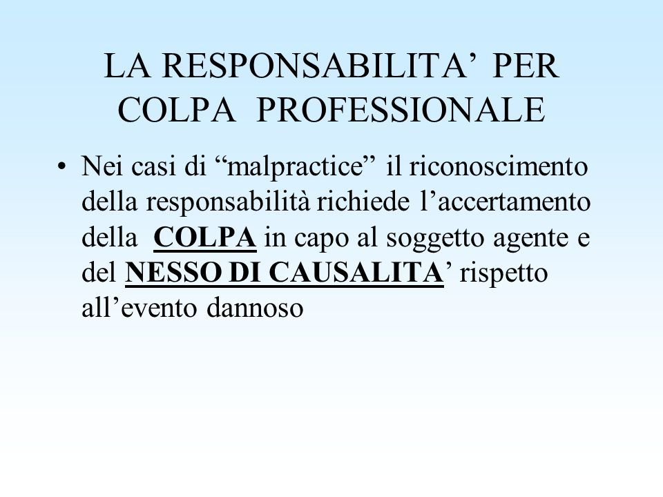 LA RESPONSABILITA' PER COLPA PROFESSIONALE