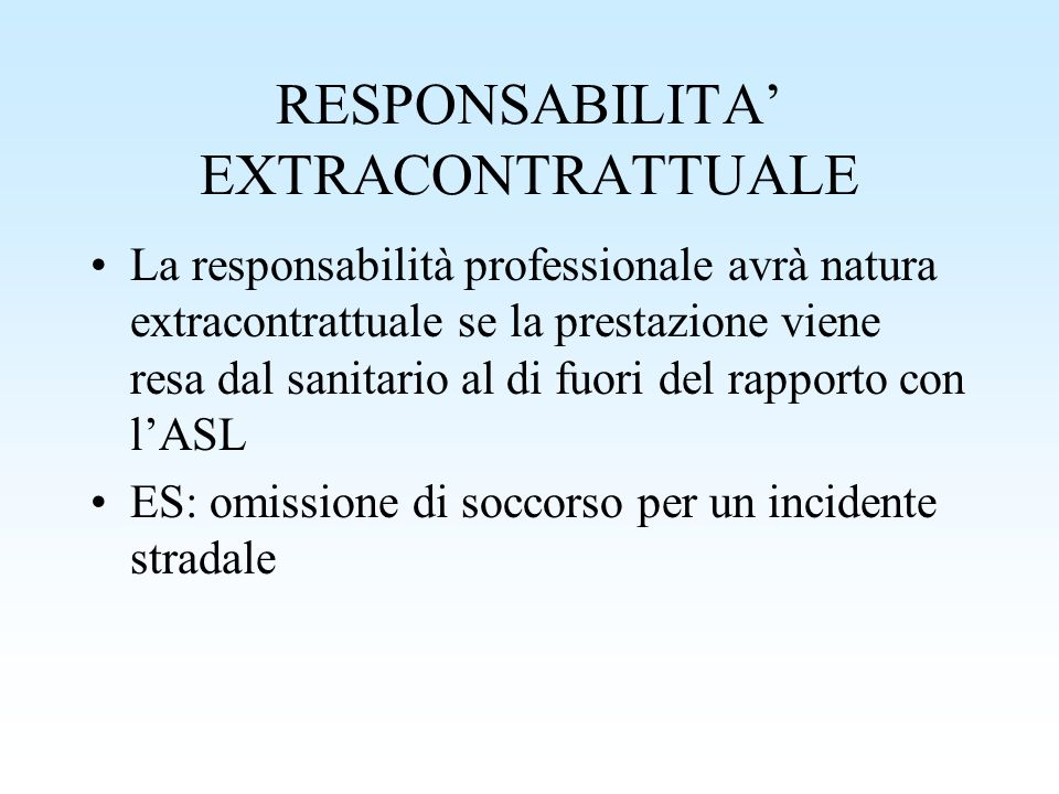 RESPONSABILITA' EXTRACONTRATTUALE