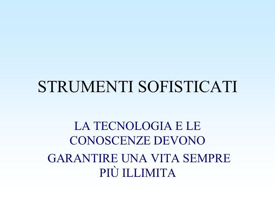 STRUMENTI SOFISTICATI