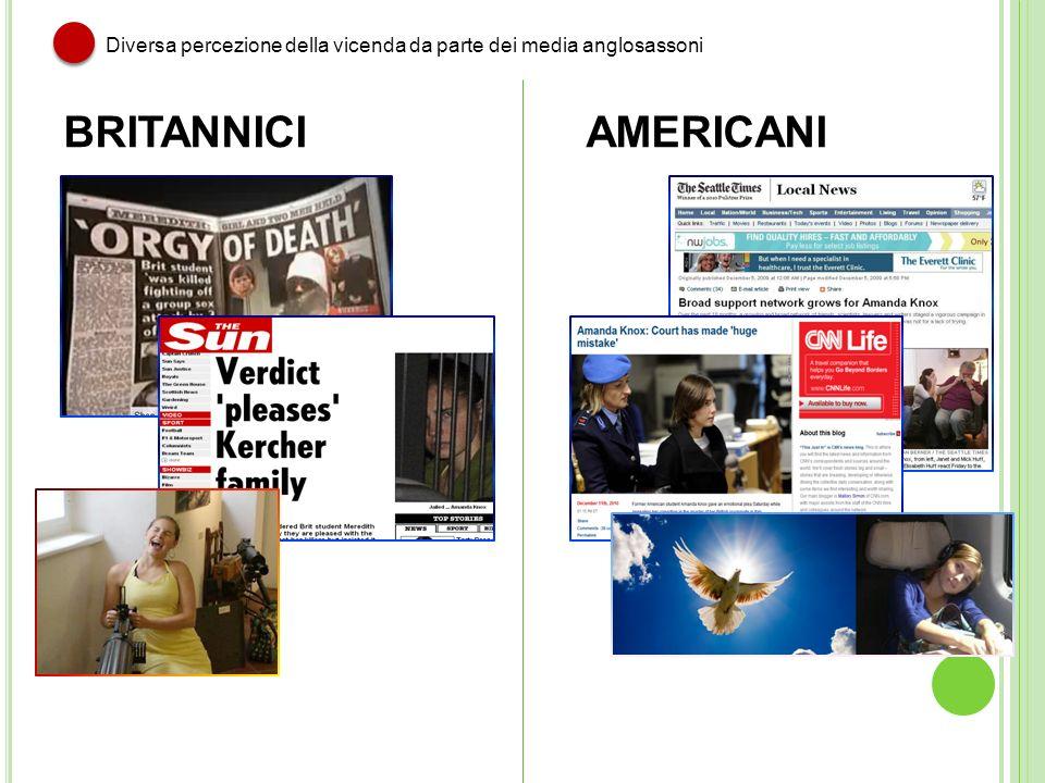 BRITANNICI AMERICANI Diversa percezione della vicenda da parte dei media anglosassoni