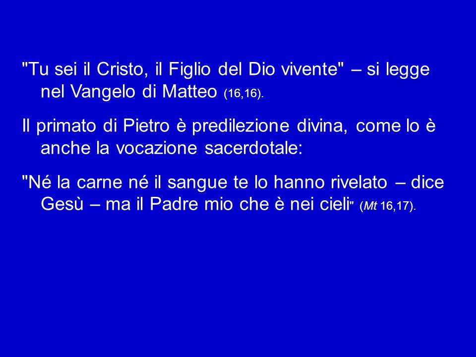Tu sei il Cristo, il Figlio del Dio vivente – si legge nel Vangelo di Matteo (16,16).
