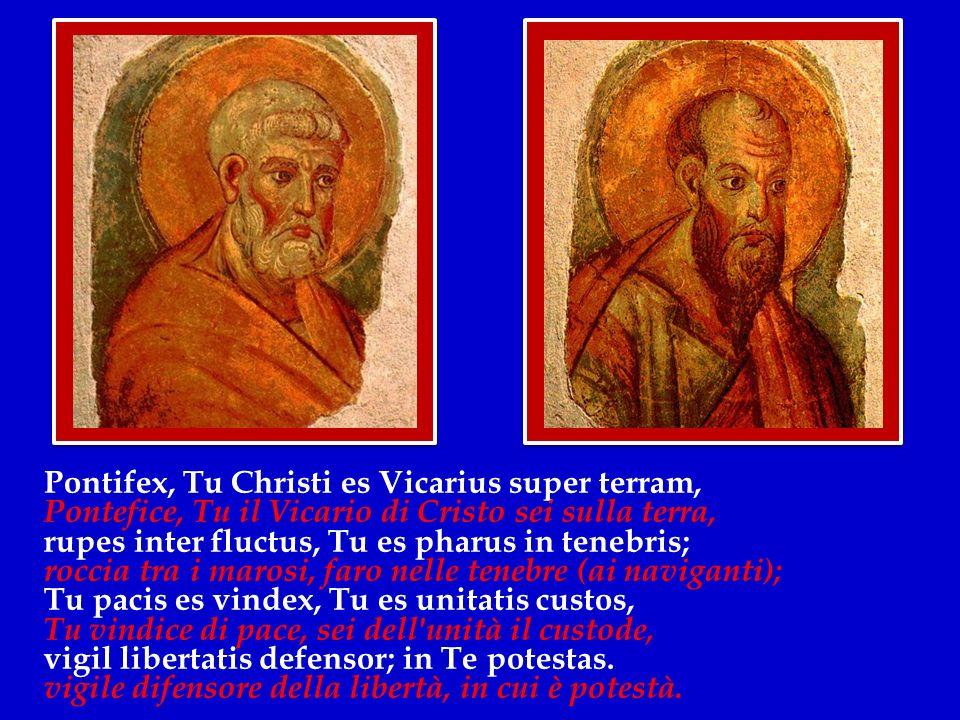 Pontifex, Tu Christi es Vicarius super terram,