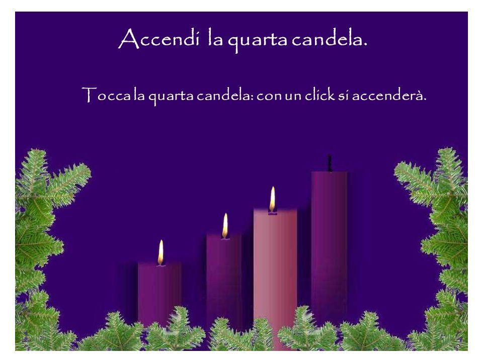 Accendi la quarta candela.