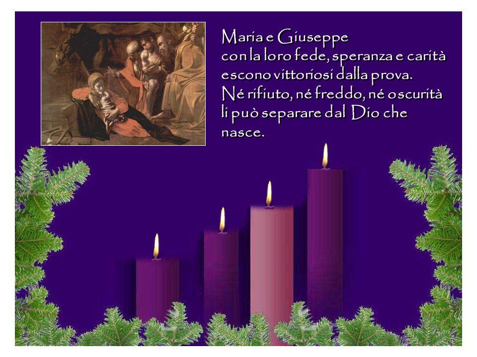 Maria e Giuseppe con la loro fede, speranza e carità escono vittoriosi dalla prova.