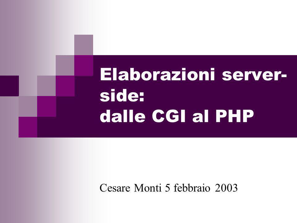 Elaborazioni server-side: dalle CGI al PHP