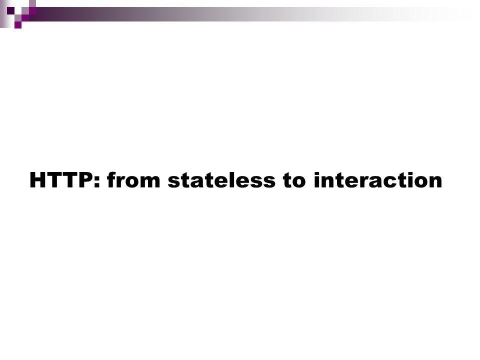 HTTP: from stateless to interaction