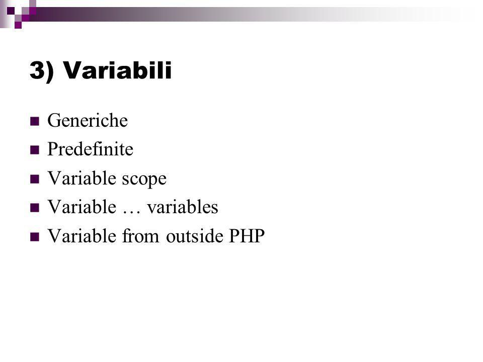 3) Variabili Generiche Predefinite Variable scope Variable … variables
