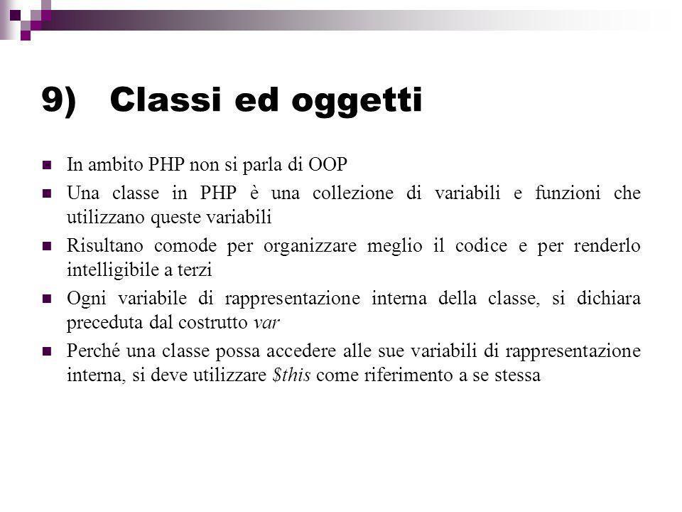 9) Classi ed oggetti In ambito PHP non si parla di OOP
