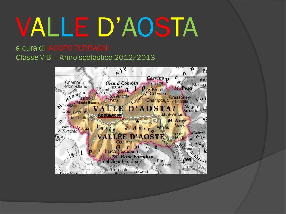 VALLE D'AOSTA a cura di IACOPO TERRAGNI Classe V B – Anno scolastico 2012/2013