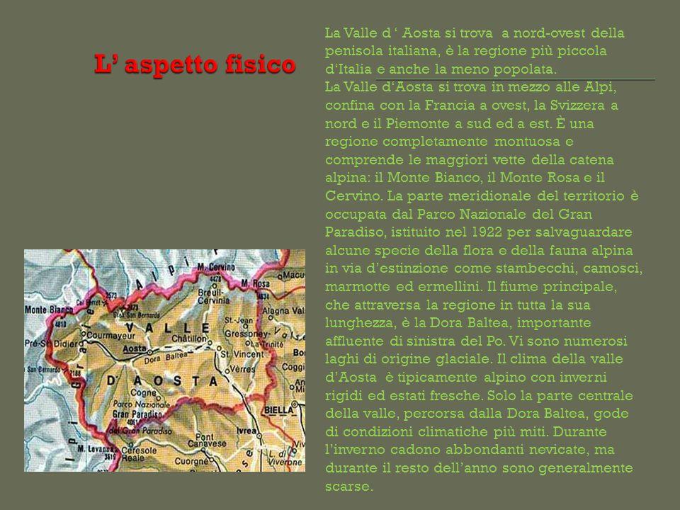 La Valle d ' Aosta si trova a nord-ovest della penisola italiana, è la regione più piccola d'Italia e anche la meno popolata.