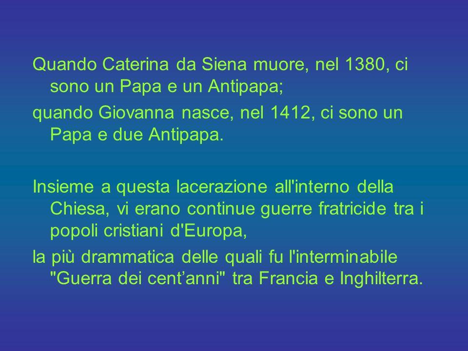 Quando Caterina da Siena muore, nel 1380, ci sono un Papa e un Antipapa;