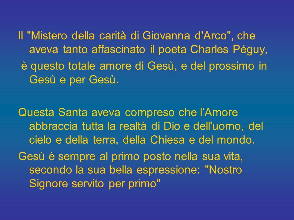 Il Mistero della carità di Giovanna d Arco , che aveva tanto affascinato il poeta Charles Péguy,