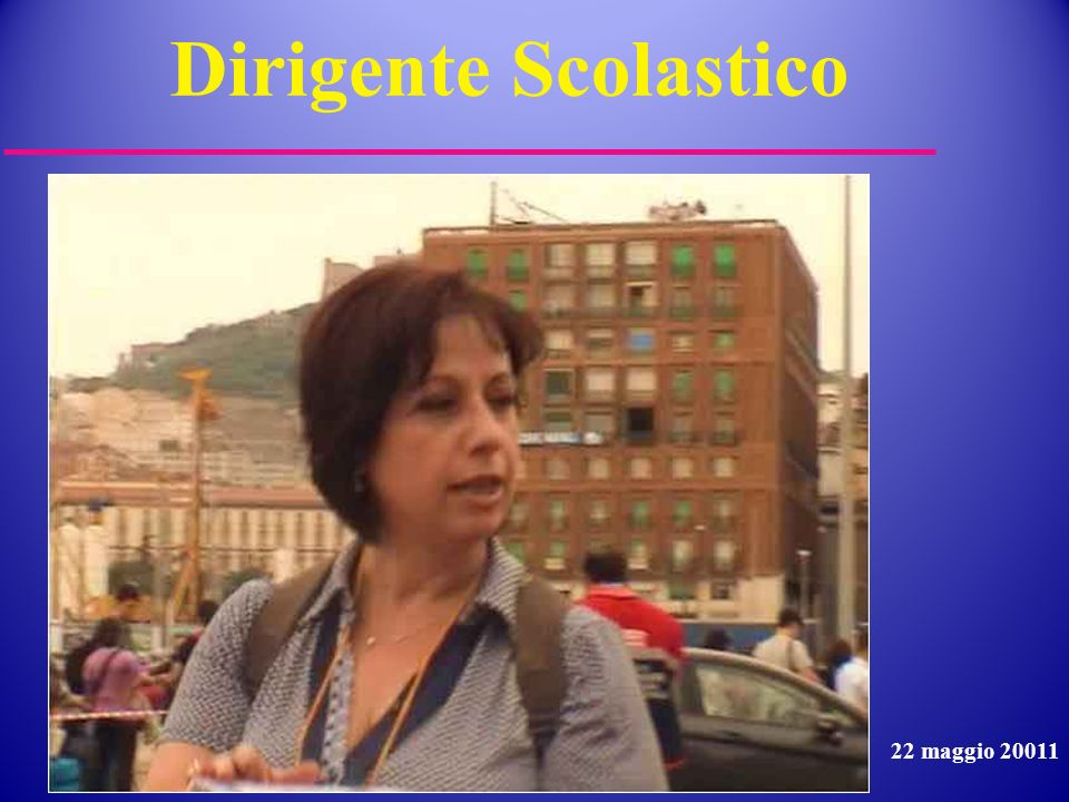 Dirigente Scolastico 22 maggio 20011