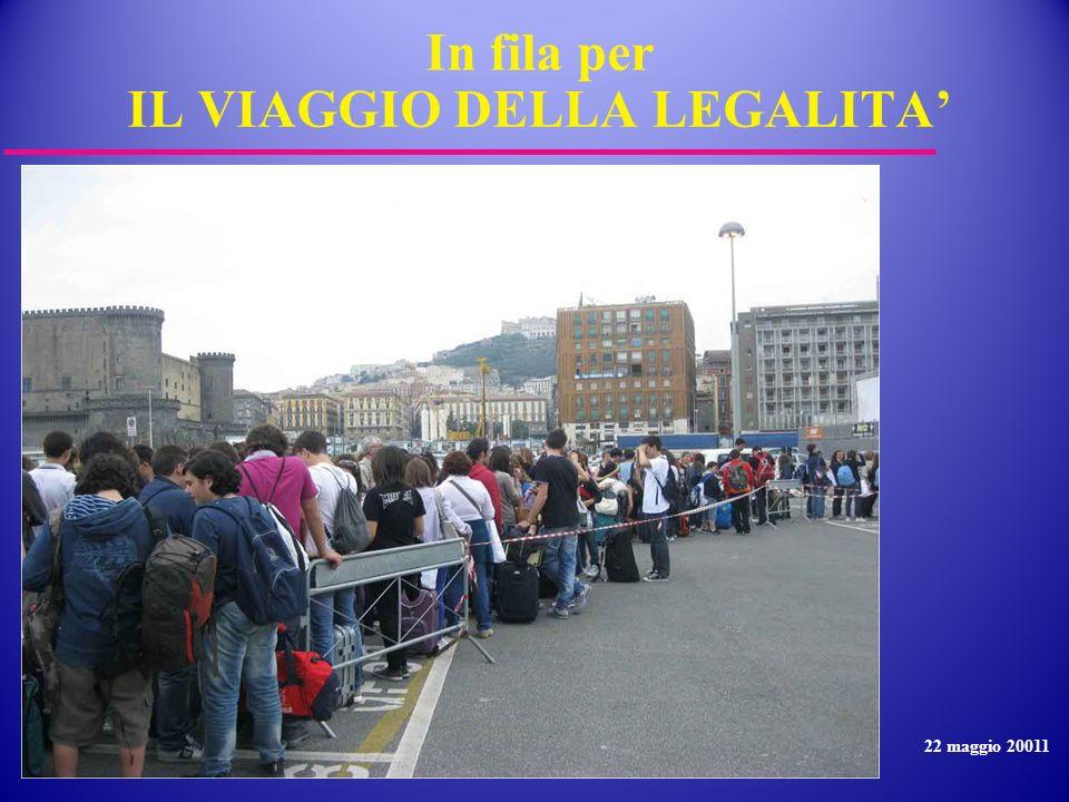 In fila per IL VIAGGIO DELLA LEGALITA'