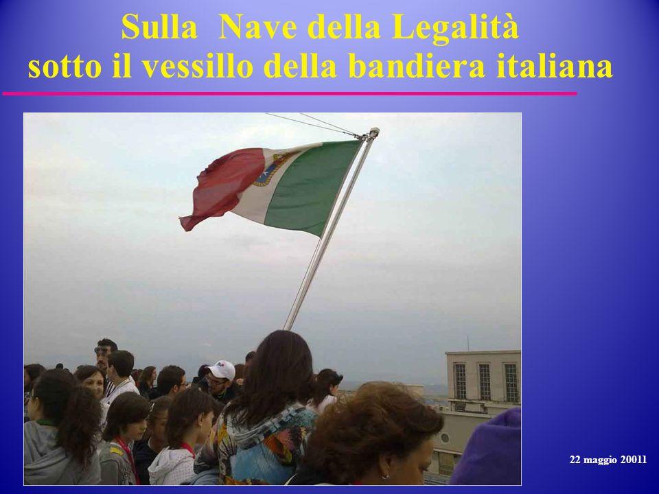 Sulla Nave della Legalità sotto il vessillo della bandiera italiana