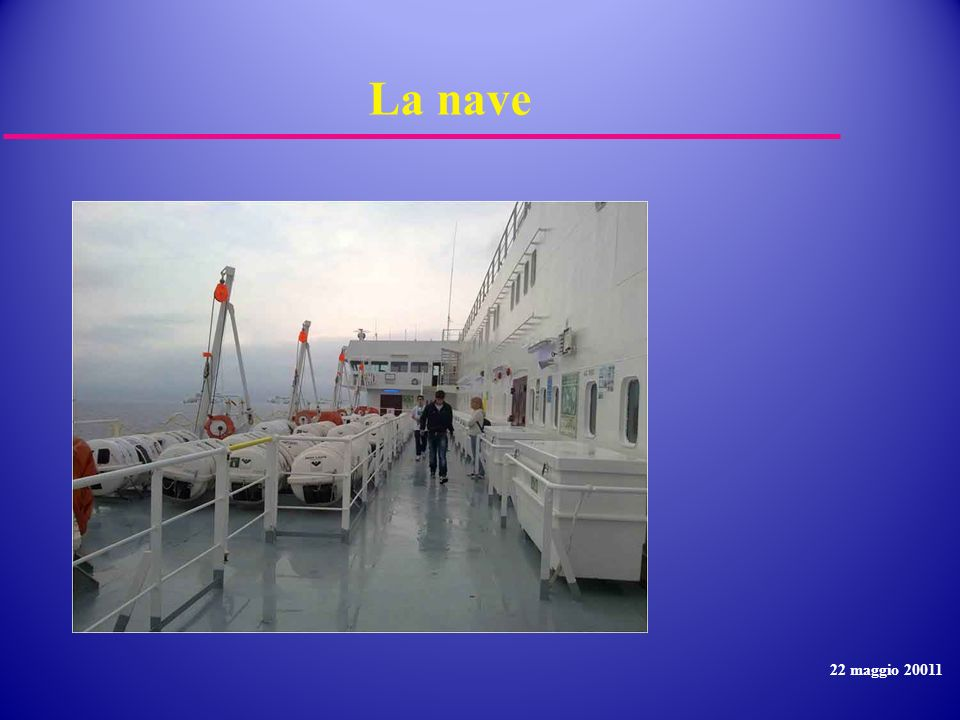 La nave 22 maggio 20011