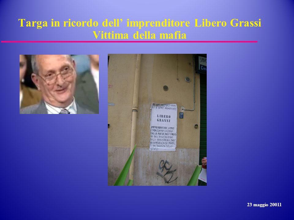 Targa in ricordo dell' imprenditore Libero Grassi Vittima della mafia