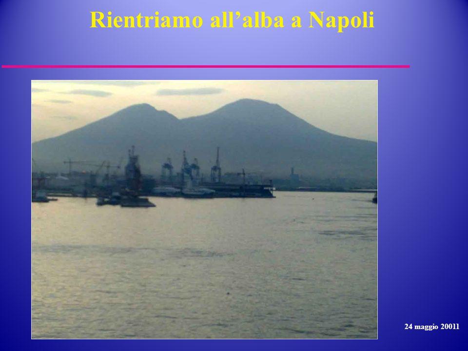 Rientriamo all'alba a Napoli