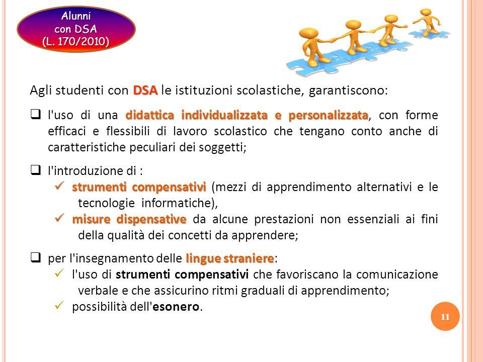 Agli studenti con DSA le istituzioni scolastiche, garantiscono: