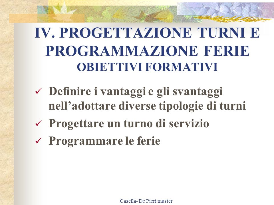 IV. PROGETTAZIONE TURNI E PROGRAMMAZIONE FERIE OBIETTIVI FORMATIVI