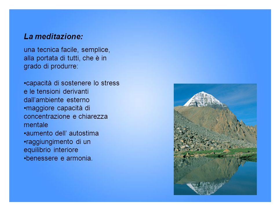 La meditazione: una tecnica facile, semplice, alla portata di tutti, che è in grado di produrre: