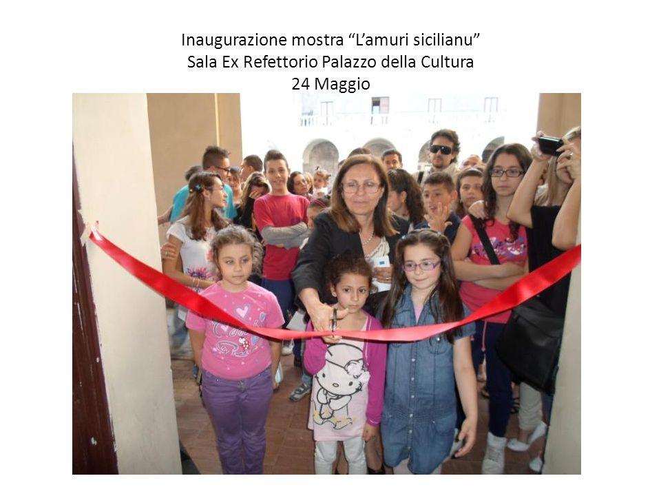 Inaugurazione mostra L'amuri sicilianu Sala Ex Refettorio Palazzo della Cultura 24 Maggio