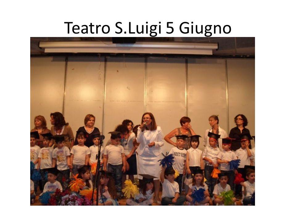 Teatro S.Luigi 5 Giugno