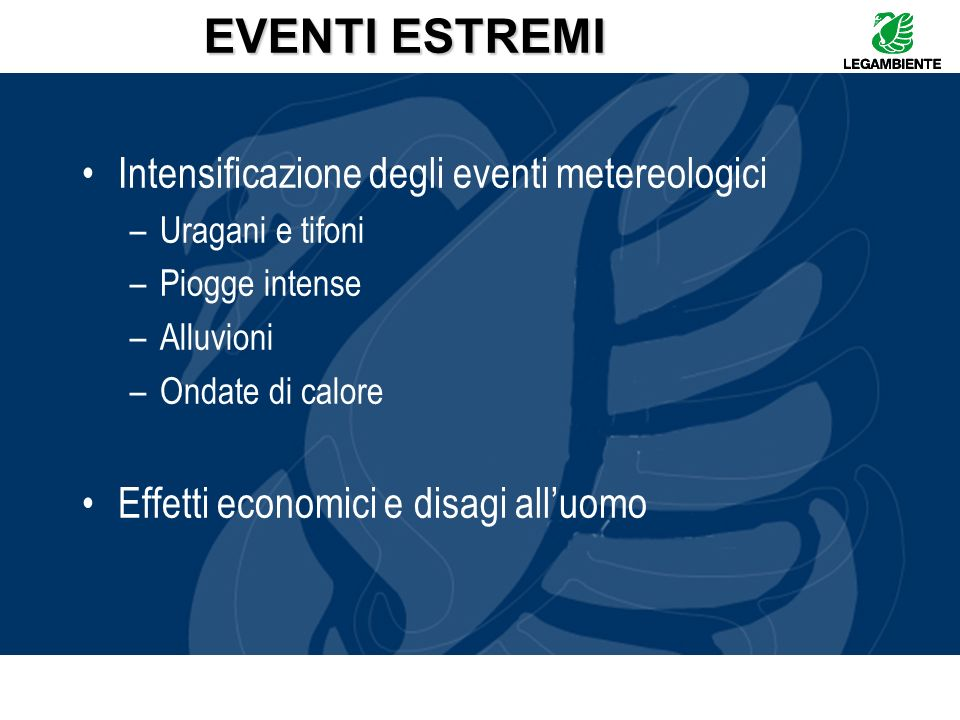 EVENTI ESTREMI Intensificazione degli eventi metereologici