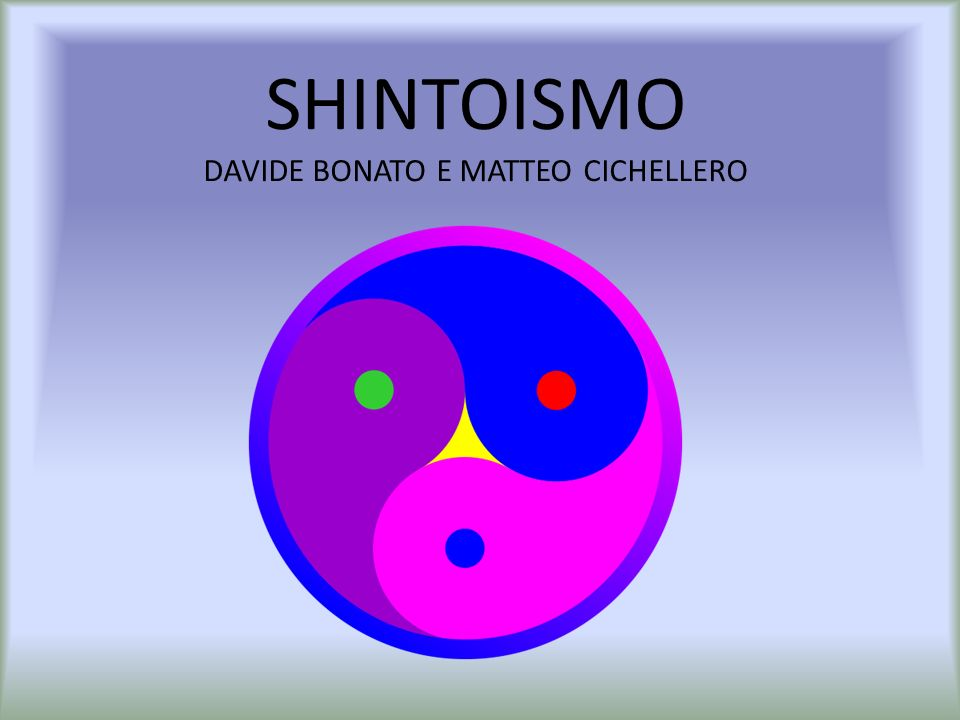 SHINTOISMO DAVIDE BONATO E MATTEO CICHELLERO